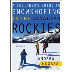 Heritage House Pub. Beginner's Guide to Snowshoeing in the Canadian Rockies-Not Applicable