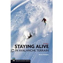 Staying Alive in Avalanche Terrain - 3rd Edition